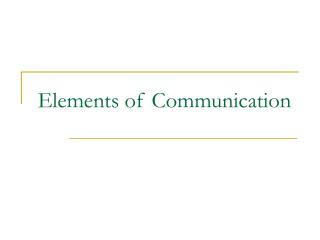 Elements of Communication