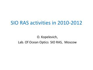 SIO RAS activities in 2010-2012