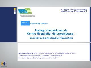 Doriane HOUVER-LACHOR , ingénieur-coordinatrice du service qualité/risques/processus -