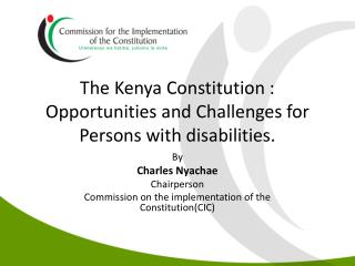 The Kenya Constitution : Opportunities and Challenges for Persons with disabilities.