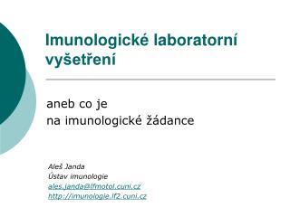 Aleš Janda Ústav imunologie ales.janda @lfmotol.cuni.cz imunologie.lf2.cuni.cz