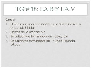 TG # 18: La b y la v