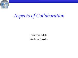 Aspects of Collaboration