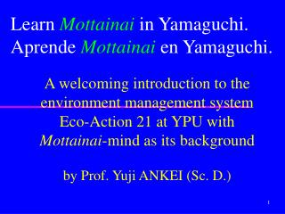 A welcoming introduction to the environment management system Eco-Action 21 at YPU with Mottainai-mind as its background