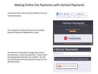To pay fees online, key the shown address into your internet browser .