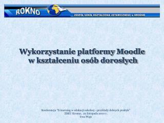 Wykorzystanie platformy  Moodle  w kształceniu osób dorosłych