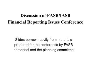 Discussion of FASB/IASB Financial Reporting Issues Conference