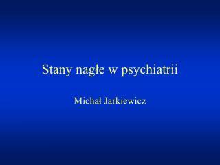 Stany nagłe w psychiatrii
