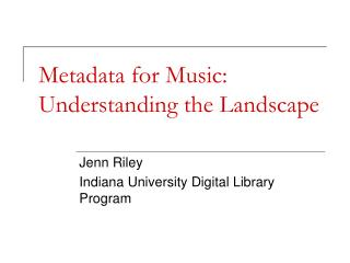 Metadata for Music: Understanding the Landscape