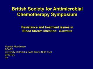 British Society for Antimicrobial  Chemotherapy Symposium Resistance and treatment issues in