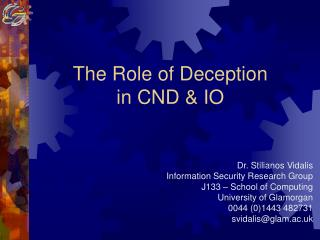 The Role of Deception in CND & IO