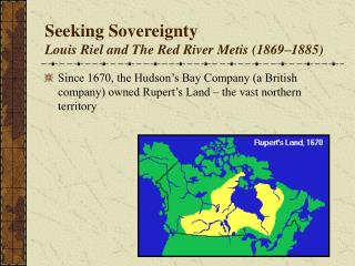 Seeking Sovereignty Louis Riel and The Red River Metis (1869–1885)