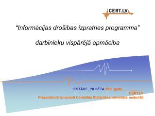 """""""Informācijas drošības izpratnes programma"""" darbinieku vispārējā apmācība"""