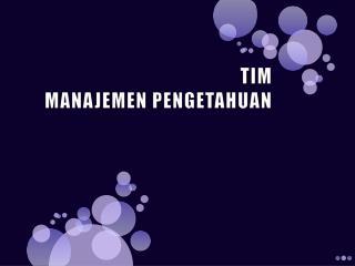 TIM MANAJEMEN  PENGETAHUAN