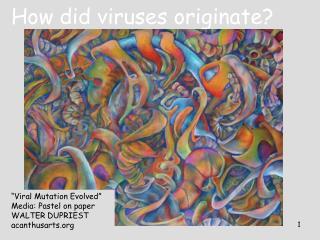 How did viruses originate?