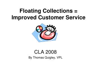 Floating Collections = Improved Customer Service