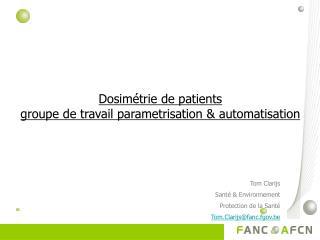 Dosimétrie de patients groupe de travail parametrisation & automatisation