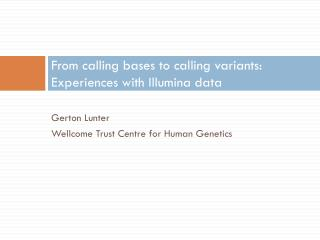 From calling bases to calling variants: Experiences with Illumina data