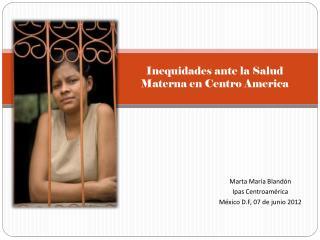Inequidades  ante la  Salud Materna  en Centro America