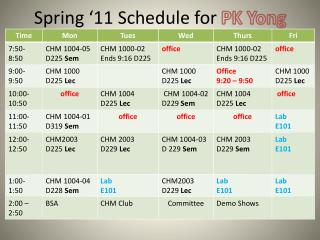 Spring '11 Schedule for  PK Yong