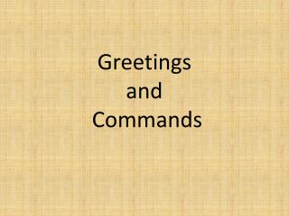 Greetings  and  Commands