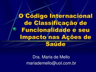O Código Internacional de Classificação de Funcionalidade e seu Impacto nas Ações de Saúde