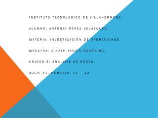 Instituto tecnológico de Villahermosa. Alumno: Antonio Pérez Velázquez.