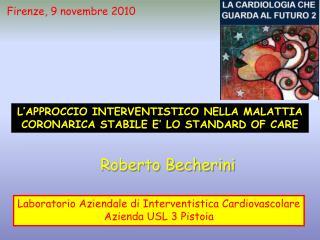 L'APPROCCIO INTERVENTISTICO NELLA MALATTIA CORONARICA STABILE E' LO STANDARD OF CARE