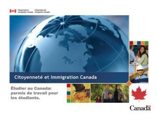 Étudier  au Canada:  permis  de travail pour les étudiants.