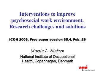 Interventions to improve psychosocial work environment. Research challenges and solutions
