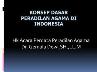 Ko n sep  Dasar Peradilan  Agama  di  Indonesia