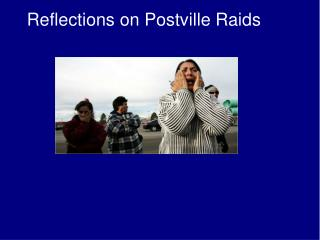 Reflections on Postville Raids