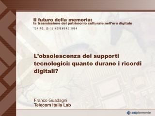 Franco Guadagni Telecom Italia Lab