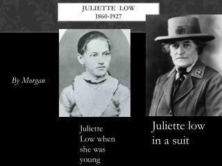 Juliette  Low  1860-1927