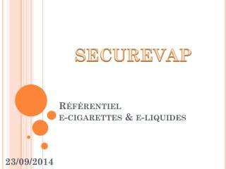 Référentiel  e-cigarettes & e-liquides