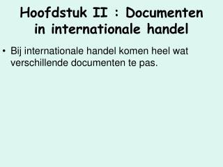 Hoofdstuk II : Documenten in internationale handel