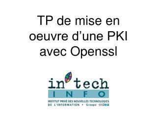 TP de mise en oeuvre d�une PKI avec Openssl