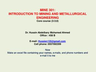 MINE 301:  INTRODUCTION TO MINING AND METALLURGICAL ENGINEERING Core course (3:3;0)