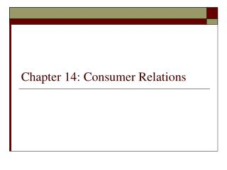 Chapter 14: Consumer Relations