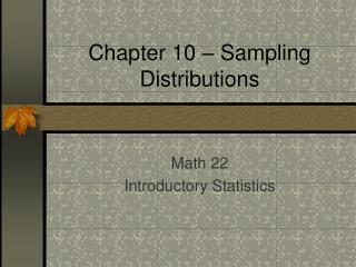 Chapter 10 – Sampling Distributions