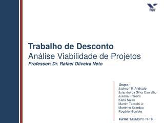 Grupo: Jackson P. Andrade Joiandro da Silva Carvalho Juliana  Pereira Karla Sales