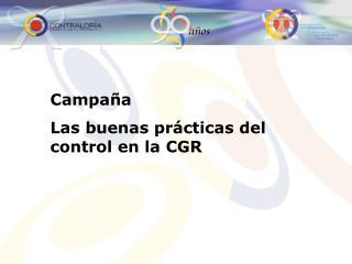 Campaña Las buenas prácticas del control en la CGR