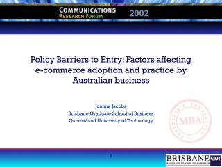Joanne Jacobs Brisbane Graduate School of Business Queensland University of Technology