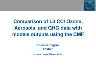 Comparison of L3 CCI Ozone, Aerosols, and GHG data with models outputs using the CMF