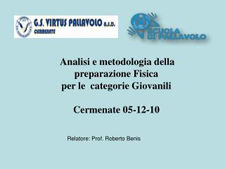 Analisi e metodologia della preparazione Fisica  per le  categorie Giovanili Cermenate 05-12-10