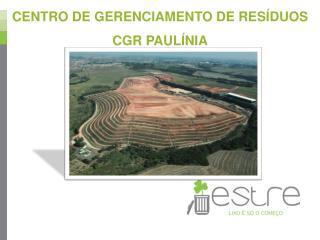 Centro de Gerenciamento de Resíduos  CGR Paulínia