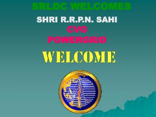 SRLDC WELCOMES