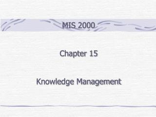 MIS 2000 Chapter 15 Knowledge Management