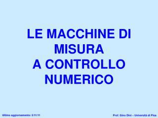 LE MACCHINE DI MISURA A CONTROLLO NUMERICO