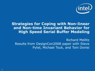Richard Mellitz Results from DesignCon2008 paper with Steve Pytel, Michael Tsuk, and Toni Donisi